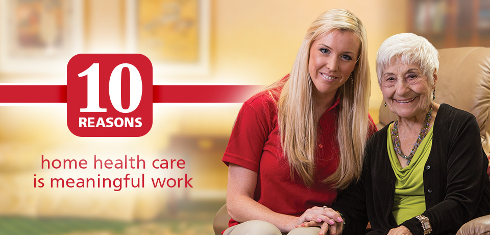 10 Reasons home health care is meaningful work